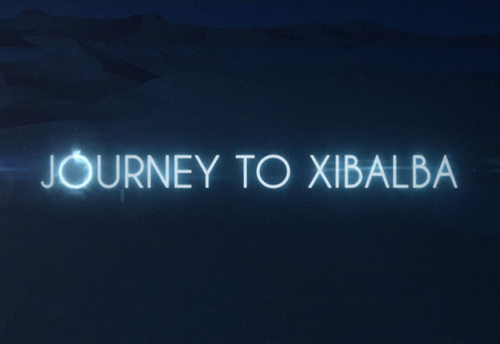 JOURNEY TO XIBALBA